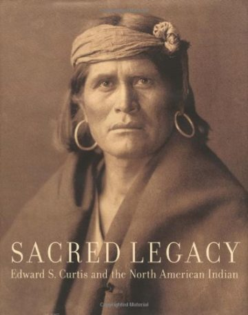 "Sacred Legacy:  Edward S. Curtis and ""The North American Indian"" (Vintage Prints)"